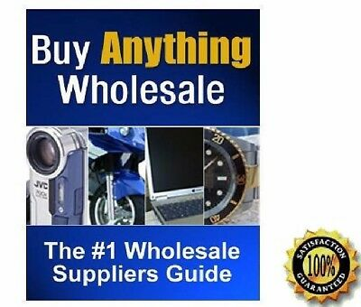 Buy Anything Wholesale Guide **Buy it Now** (eBook-PDF file) FREE SHIPPING 0.98