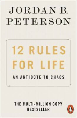 12 Rules for Life: An Antidote to Chaos by Jordan B. Peterson.