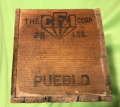 Vintage ~ Wood Box ~ The C F & I Corp. ~ 25 LBS. ~ Pueblo, Colorado
