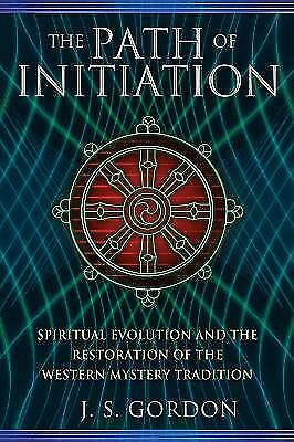 The Path of Initiation : Spiritual Evolution and the Restoration of the Western