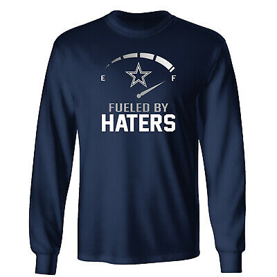 Dallas Cowboys - Fueled By Haters Long Sleeve Shirt - S-3XL