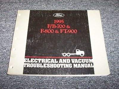 1995 Ford B700 F700 F800 FT900 Truck Electrical Wiring & Vacuum Diagram Manual