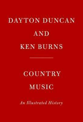 Country Music: An Illustrated History by Duncan, Dayton; Burns, Ken