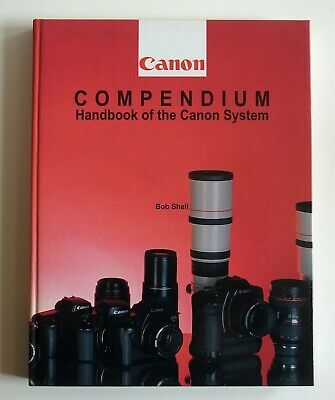 Canon Compendium - Handbook Of The Canon System By Bob Shell