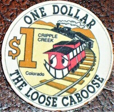 Old $1 LOOSE CABOOSE Casino Poker Chip Vintage Antique Chipco Mold Cripple Creek