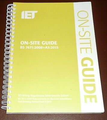 ON SITE GUIDE - IET - BS 7671:2008 + A3:2015 - 6th Edition 2015 - PB