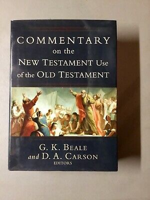 Commentary on the New Testament Use of the Old Testament, Beale/Carson 4th 2009