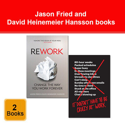 ReWork and It Doesn't Have to Be Crazy at Work 2 Books Set by Jason Fried