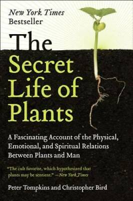 The Secret Life of Plants by Tompkins, Peter; Christopher Bird