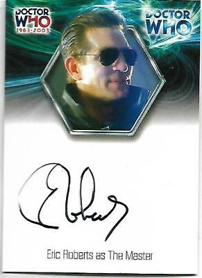 Doctor Who 1963-2003 : 40th Anniversary WA1 Eric Roberts as The Master 2003