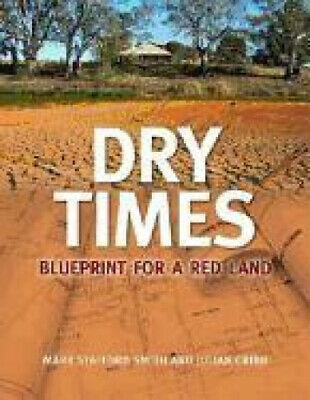 Dry Times: Blueprint for a Red Land by Mark Stafford Smith.