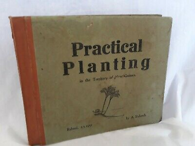 Practical Planting in The Territory of New Guinea by A. Richards - 1951