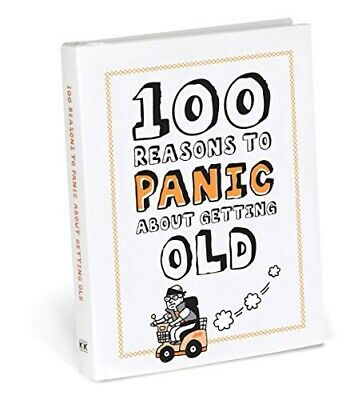 100 Reasons to Panic About Getting Old by Knock Knock Book NEW - Humorous