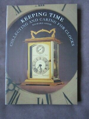 Keeping Time : Collecting & Caring For Clocks 1993 British Museum Paperback