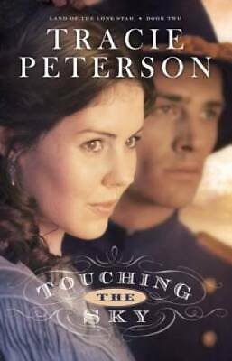 Touching the Sky (Land of the Lone Star) (Volume 2) by Peterson, Tracie