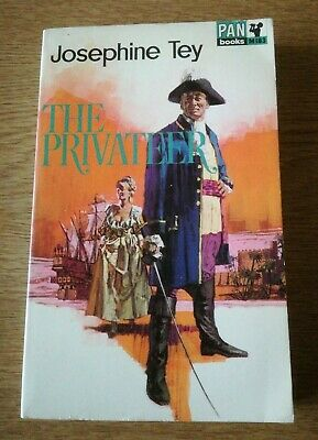 The Privateer. Josephine Tey. Pan Paperback Edition. 1967 Vintage Book