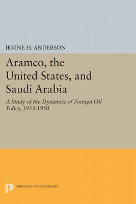 Aramco, the United States, and Saudi Arabia: A Study of the Dynamics of
