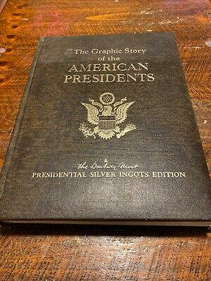 The Graphic Story of the AMERICAN PRESIDENTS 1973 Book- Silver Ingots Edition