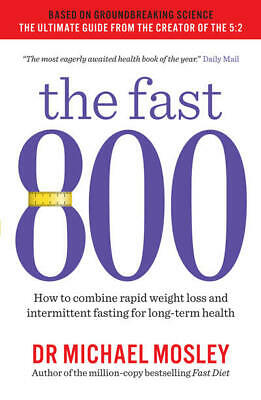 The Fast 800 for Rapid Weight Loss by Michael Mosley - Digital Copy (PDF & EPUB)