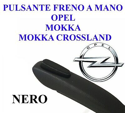 PULSANTE FRENO A MANO OPEL MOKKA di stazionamento parking brake button nero