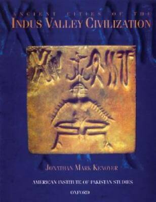 Ancient Cities of the Indus Valley Civilization by Kenoyer, Jonathan Mark