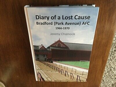Diary of a Lost Cause, Bradford Park Avenue new book by Jeremy Charnock