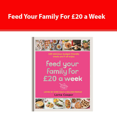 Feed Your Family For £20 a Week Lorna Cooper 100 Delicious Budget-Friendly Meals