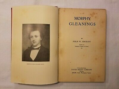 ANTIQUE ~ Morphy Gleanings by Philip W. Sergeant ~ Illustrated
