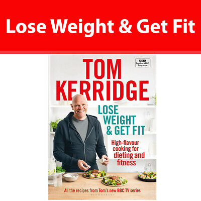 Lose Weight & Get Fit 100 high flavour recipes for dieting by Tom Kerridge NEW