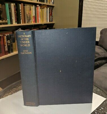 A Dictionary Of The Underworld US/Britain Eric Partridge 1968 - Routledge