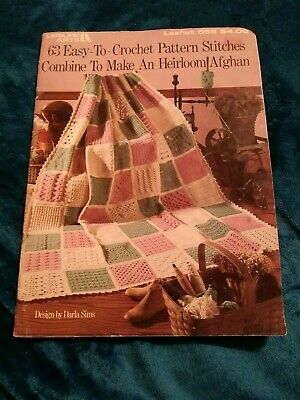 63 Easy-To-Crochet Pattern Stitches Combine to Make An Heirloom Afghan Leaflet #555