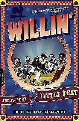 Willin' : The Story of Little Feat, Paperback by Fong-Torres, Ben, Like New U...