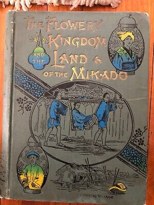 The Flowery Kingdom and the Land of the Mikado Henry Davenport Northrop 1894