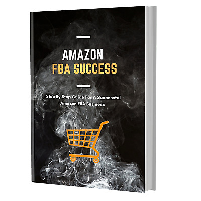 Amazon FBA Success: Your Ultimate Complete Guide In 2020 [To Download]