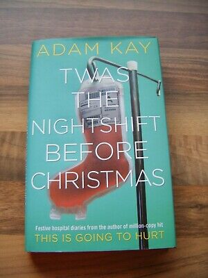 Twas the Nighshift before Christmas by Adam Kay