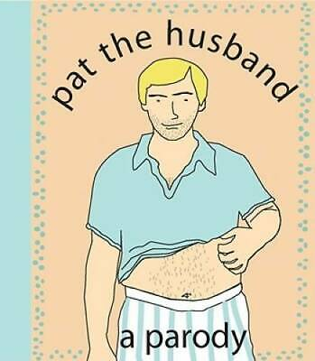 Pat the Husband: A Parody - Spiral-bound By Nelligan, Kate Merrow - GOOD