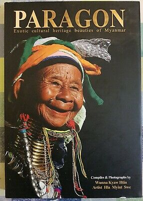 Paragon Exotic Cultural Heritage Beauties of Myanmar, Compiles & Photographs