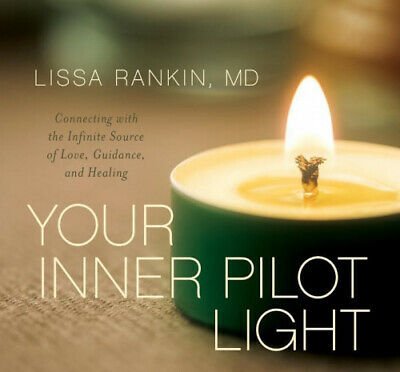 Your Inner Pilot Light: Connecting with the Infinite Source of Love, Guidance,