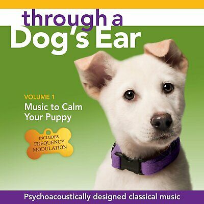 Through a Dog's Ear: Music to Calm Your Puppy, Vol. 1 (CD, 2013) New Sealed