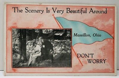 Scenery is Very Beautiful Around MASSILLON OHIO Don't Worry Pennant Postcard E11