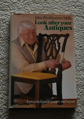 Look After  Your Antiques By John  Fitzmaurice Mills.  Ebury Press. 1980