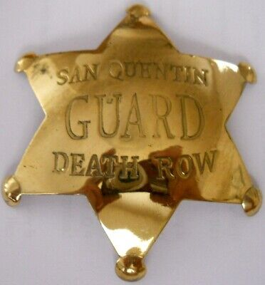 "Vintage Style Western movie prop "" San Quentin Guard Death Row "" brass badge"