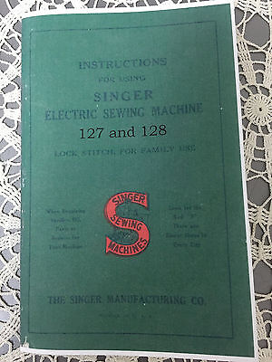SINGER MODEL 127 and 128 VIBRATING SHUTTLE SEWING MACHINE INSTRUCTION MANUAL
