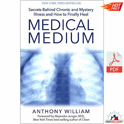 Medical Medium: Secrets Behind Chronic and Mystery By Anthony William