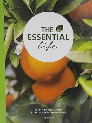 The Essential Life 6th Edition Hardcover Essential Oils Reference Book 2019 NEW