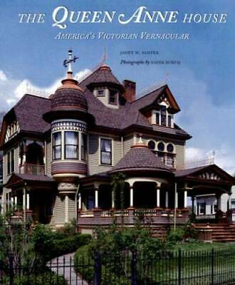 The Queen Anne House: America's Victorian Vernacular - Hardcover - GOOD