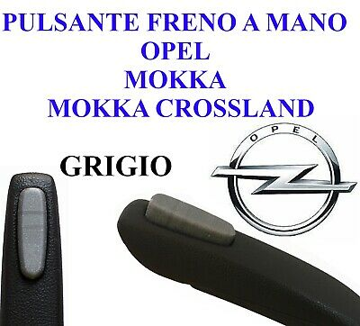 PULSANTE FRENO A MANO OPEL MOKKA di stazionamento parking brake button grigio