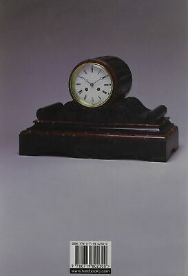 The French Marble Clock A Guide for Buyers, Collectors and Restorers with Hints