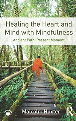 Healing the Heart and Mind with Mindfulness Ancient Path, Present Moment