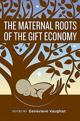 The Maternal Roots of the Gift Economy